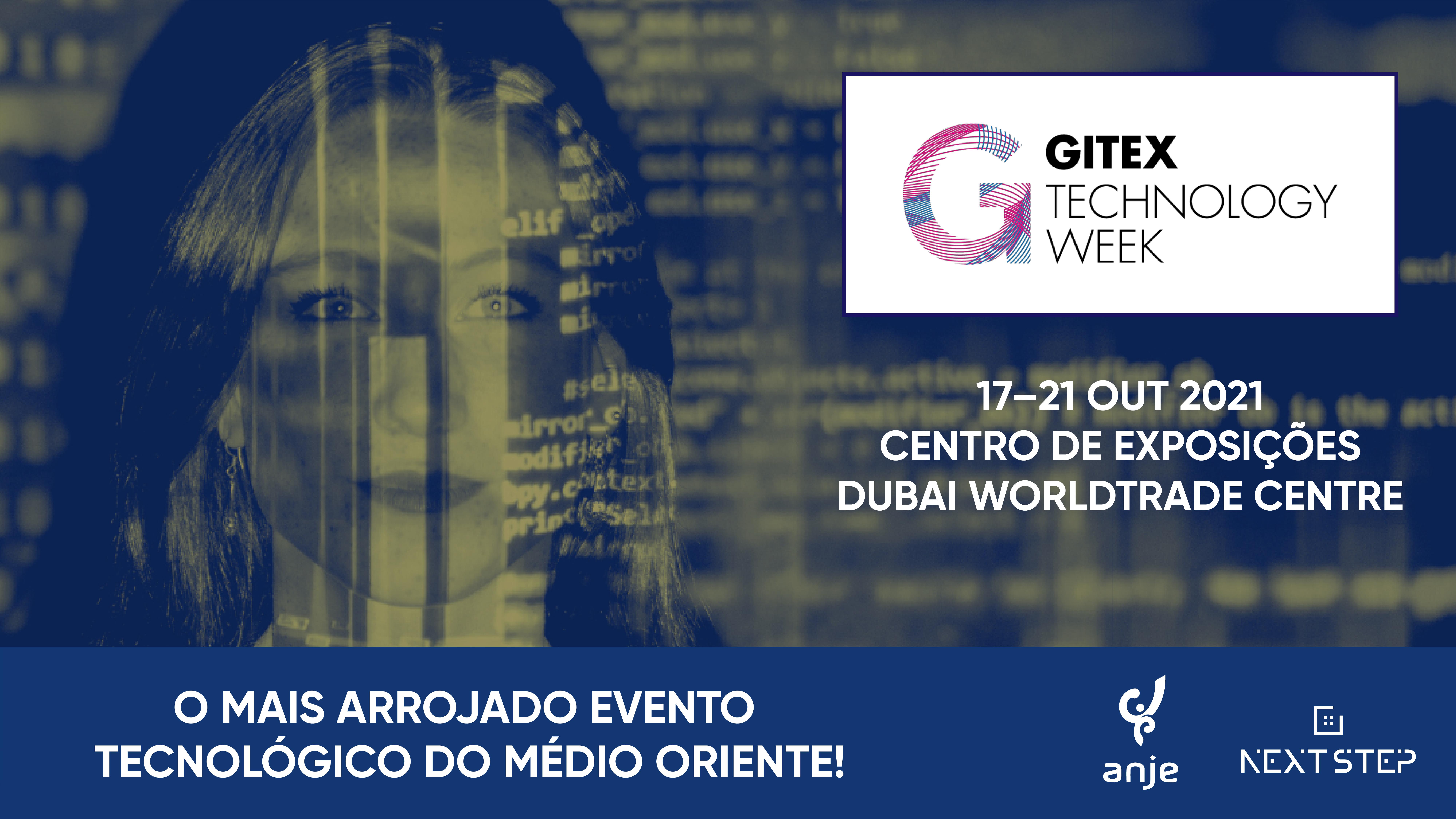 GITEX -Technology Week'2021. O mais arrojado evento tecnológico do Médio Oriente!